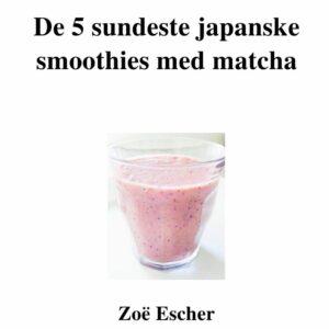 De 5 sundeste japanske smoothies med matcha